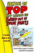 Staying on Top & Keeping the Sand Out of Your Pants A Surfers Guide to the Good Life