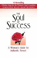 The Soul of Success: A Woman's Guide to Authentic Power