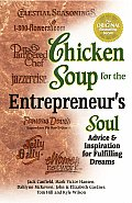 Chicken Soup for the Entrepreneurs Soul Advice & Inspiration for Fulfilling Dreams