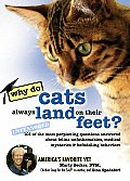 Do Cats Always Land on Their Feet 101 of the Most Perplexing Questions Answered about Feline Unfathomables Medical Mysteries & Befuddling Behaviors