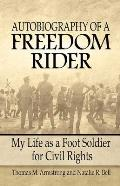 Autobiography of a Freedom Rider My Life as a Foot Soldier for Civil Rights