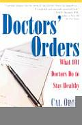 Doctors Orders What 101 Doctors Do to Stay Healthy