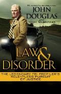 Law & Disorder The Legendary FBI Profilers Relentless Pursuit Of Justice