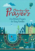 On-The-Go Prayers: One-Minute Prayers for Busy Families
