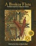 Broken Flute The Native Experience in Books for Children