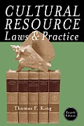Cultural Resource Laws and Practice, Fourth Edition