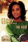 Glory: The Hair