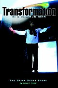 Transformation of a Common Man: The Brian Scott Story (the Play of Life)