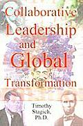 Collaborative Leadership and Global Transformation: Developing Collaborative Leaders and High Synergy Organizations