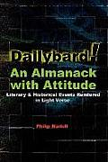 Dailybard! An Almanack with Attitude: Literary & Historical Events Rendered in Light Verse