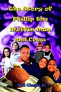 The Story of Phillip the Muffin Man and Crew