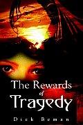 The Rewards of Tragedy