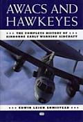 AWACs & Hawkeyes The Complete History of Airborne Early Warning Aircraft