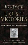 Lost Victories The War Memoirs of Hitlers Most Brilliant General