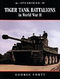 Tiger Tank Battalions of World War II