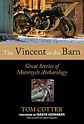 Vincent in the Barn Great Stories of Motorcycle Archaeology 1st Edition