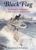 Black Flag The Surrender of Germanys U Boat Forces