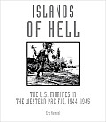 Islands of Hell The US Marines in the Western Pacific 1944 1945
