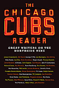 Chicago Cubs Reader Great Writers on the Northside Nine