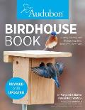 Audubon Birdhouse Book, Revised and Updated: Building, Placing, and Maintaining Great Homes for Great Birds
