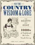 Old-Time Country Wisdom and Lore for Hearth and Home: 1,000s of Traditional Skills for Simple Living