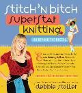Stitch n Bitch Superstar Knitting