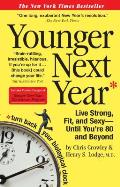 Younger Next Year Live Strong Fit & Sexy Until Youre 80 & Beyond
