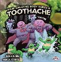 Your Amazing Body Cures a Toothache
