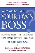 Why Arent You Your Own Boss Leaping Over the Obstacles That Stand Between You & Your Dream