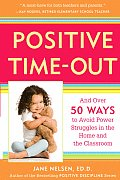 Positive Time Out & Over 50 Ways to Avoid Power Struggles in the Home & the Classroom