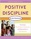 Positive Discipline in the Classroom Revised 3rd Edition Developing Mutual Respect Cooperation & Responsibility in Your Classroom