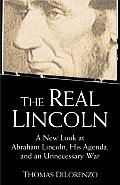 Real Lincoln A New Look At Abraham Lincoln