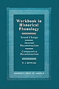 Workbook in Historical Phonology: Sound Change, Internal Reconstruction, Comparative Reconstruction