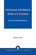 William Styron's Sophie's Choice: Crime and Self-Punishment