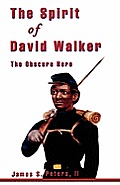Spirit of David Walker: The Obscure Hero