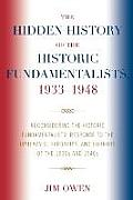 The Hidden History of the Historic Fundamentalists, 1933-1948: Reconsidering the Historic Fundamentalists' Response to the Upheavals, Hardship, and Ho
