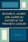 Richard B. Morris and American History in the Twentieth Century
