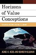 Horizons of Value Conceptions: Axiological Discourses for the 21st Century