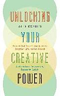 Unlocking Your Creative Power: How to Use Your Imagination to Brighten Life, to Get Ahead