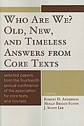 Who Are We? Old, New, and Timeless Answers from Core Texts: Selected Papers from the Fourteenth Annual Conference of the Association for Core Texts an
