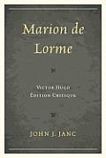 Marion de Lorme Victor Hugo Edition Critique