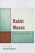 Rabbi Moses: A Documentary Catapb