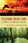 Playing with Fire: The Strange Case of Marine Shale Processors