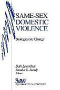 Same-Sex Domestic Violence: Strategies for Change