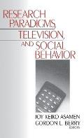 Research Paradigms, Television, and Social Behaviour
