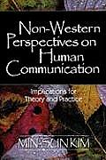 Non Western Perspectives on Human Communication Implications for Theory & Practice