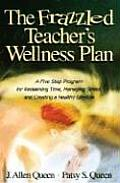 Frazzled Teacher's Wellness Plan (03 - Old Edition)