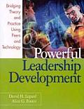 Powerful Leadership Development: Bridging Theory and Practice Using Peers and Technology