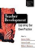 Teacher Development: Exploring Our Own Practice