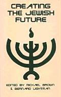 Creating The Jewish Future